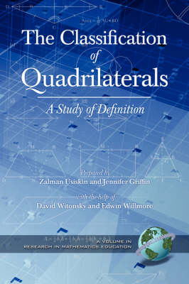 The Classification of Quadrilaterals: A Study in Definition - Research in Mathematics Education (Paperback)