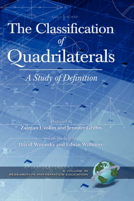 The Classification of Quadrilaterals: A Study in Definition - Research in Mathematics Education (Hardback)