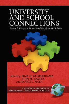 University and School Connections: Research Studies in Professional Development Schools - Research in Professional School Development (Paperback)