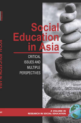 Social Education in the Asia: Critical Issues and Multiple Perspectives - Research in Social Education (Hardback)