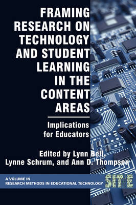 Framing Research on Technology and Student Learning in the Content Areas: Implications for Educators - Research Methods for Educational Technology (Paperback)