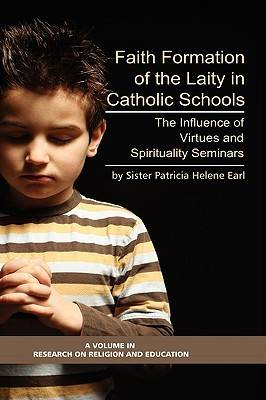 Formation of Lay Teachers in Catholic Schools: The Influence of Virtues/spirituality Seminars on Lay Teachers, Character Education, and Perceptions of Catholic Education - Research on Religion and Education (Hardback)