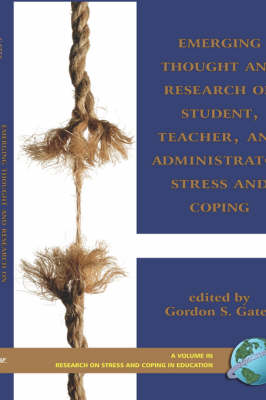Emerging Thought and Research on Student, Teacher, and Administrator Stress and Coping - Research on Stress and Coping in Education (Hardback)