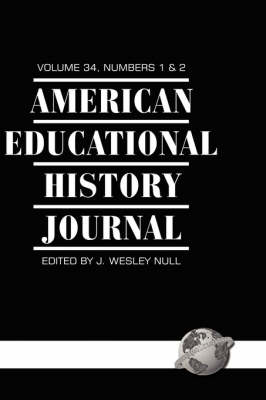 American Educational History Journal v.34, Number 1 & 2 (Hardback)