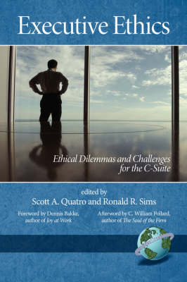 Executive Ethics: Ethical Dilemmas And Challenges For The C Suite (Paperback)
