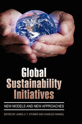 Global Sustainability Initiatives: New Models and New Approaches (Hardback)
