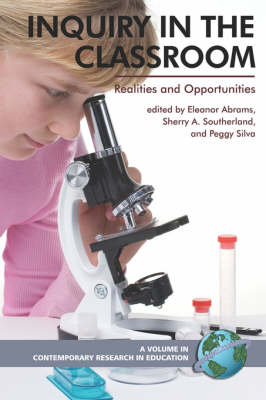 Inquiry in the Classroom: Realities and Opportunities - Contemporary Research in Education (Paperback)