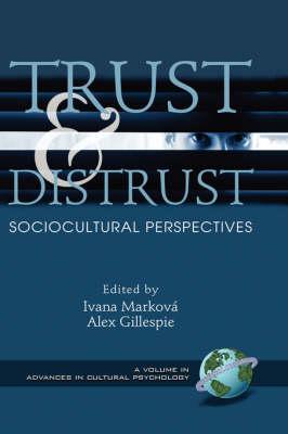 Trust and Distrust: Sociocultural Perspectives - Advances in Cultural Psychology (Hardback)