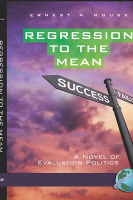 Regression to the Mean: A Novel of Evaluation Politics (Hardback)