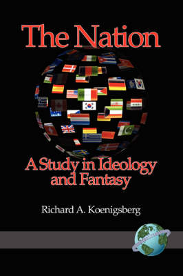 The Nation: A Study in Ideology and Fantasy (Paperback)