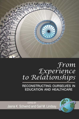 From Experience to Relationships: Reconstructing Ourselves in Education and Healthcare (Paperback)