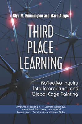 Third Place Learning: Reflective Inquiry into Intercultural and Global Cage Painting (Paperback)