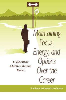 Maintaining Focus, Energy, and Options Over the Career - Research in Careers (Paperback)