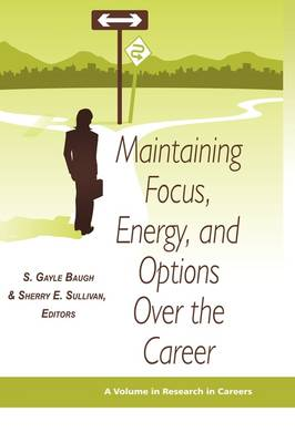 Maintaining Focus, Energy, and Options Over the Career - Research in Careers (Hardback)