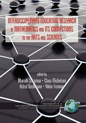 Interdisciplinary Educational Research in Mathematics and Its Connections to the Arts and Sciences (Hardback)