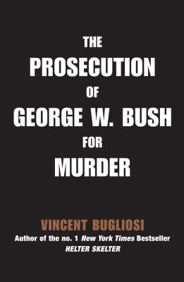 The Prosecution of George W Bush for Murder (Hardback)