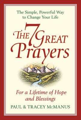 The 7 Great Prayers: For a Lifetime of Hope and Blessings (Hardback)