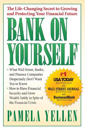 Bank On Yourself: The Life-Changing Secret to Protecting Your Financial Future (Paperback)