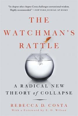 The Watchman's Rattle: A Radical New Theory of Collapse (Paperback)