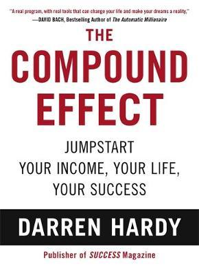 The Compound Effect (Hardback)