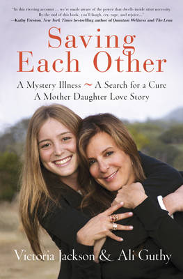 Saving Each Other: A Mother-Daughter Love Story (Hardback)