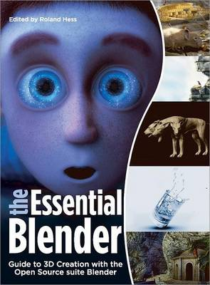 Essential Blender: The Official Guide to 3D Creation with the Blender Open Source Suite