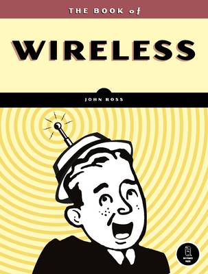 The Book of Wireless: A Painless Guide to Wi-fi and Broadband Wireless (Paperback)