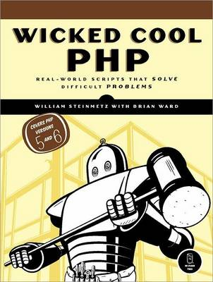 Wicked Cool PHP: Real-world Scripts That Solve Difficult Problems (Paperback)