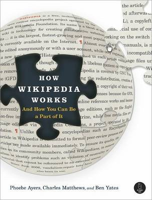How Wikipedia Works: And How You Can be a Part of it (Paperback)