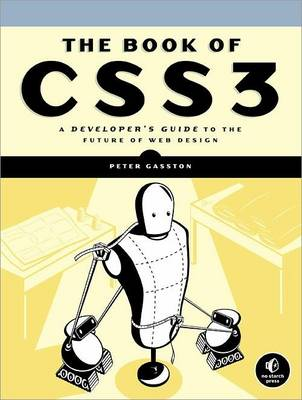 The Book of CSS3: A Developer's Guide to the Future of Web Design (Paperback)
