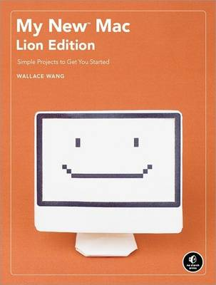 My New Mac, Lion Edition: 54 Simple Projects to Get You Started (Paperback)