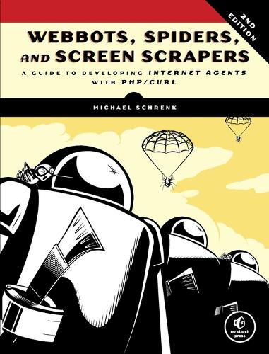Webbots, Spiders, And Screen Scrapers, 2nd Edition (Paperback)
