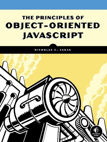 The Principles Of Object-oriented Javascript (Paperback)