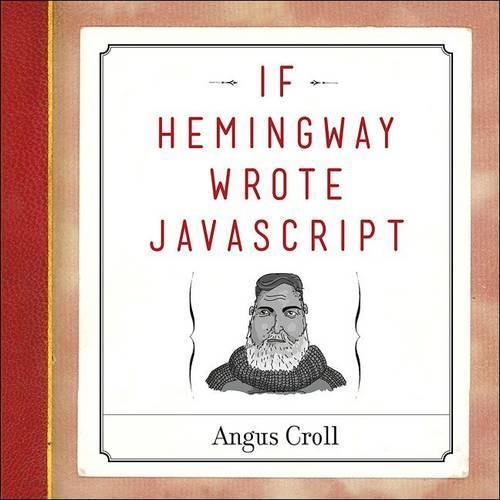 If Hemingway Wrote Javascript (Paperback)