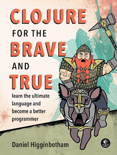 Clojure For The Brave And True (Paperback)