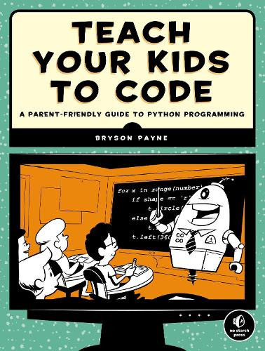 Teach Your Kids To Code (Paperback)