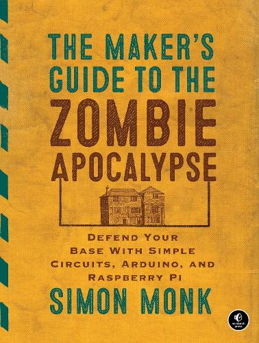 The Maker's Guide To The Zombie Apocalypse (Paperback)