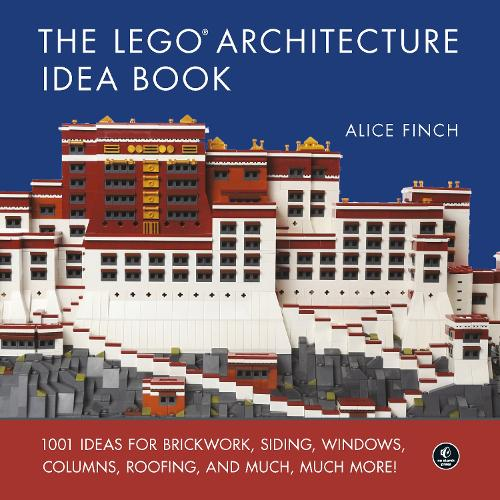 The Lego Architecture Ideas Book: 1001 Ideas for Brickwork, Siding, Windows, Columns, Roofing, and Much, Much More (Hardback)