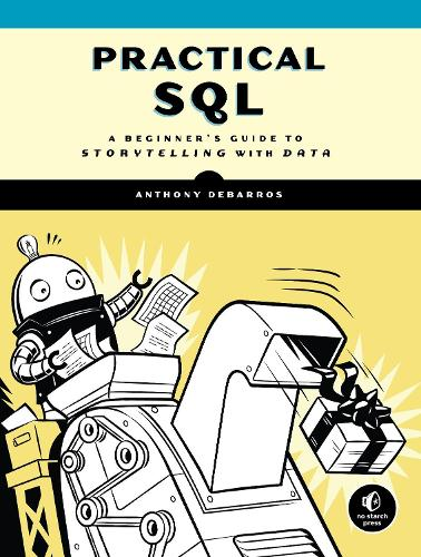 Practical Sql: A Beginner's Guide to Storytelling with Data (Paperback)