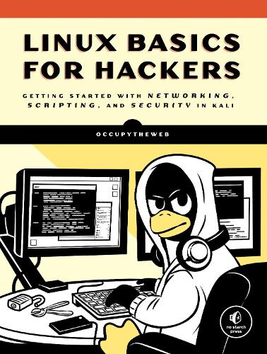 Linux Basics For Hackers: Getting Started with Networking, Scripting, and Security in Kali (Paperback)