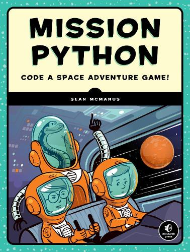 Mission Python: Code a Space Adventure Game! (Paperback)