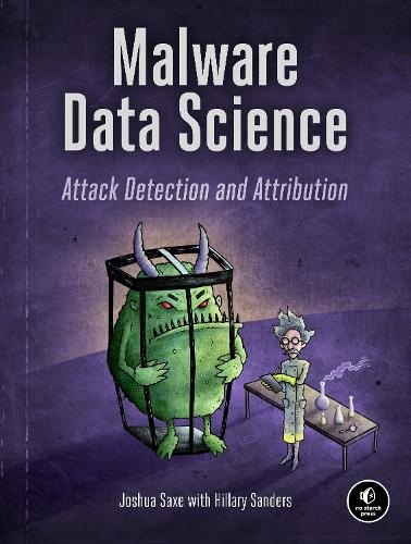 Malware Data Science: Attack, Detection, and Attribution (Paperback)