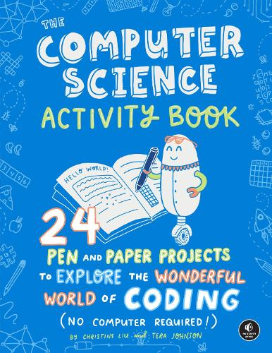 The Computer Science Activity Book: 24 Pen-And-Paper Projects (No Computer Required!) (Paperback)
