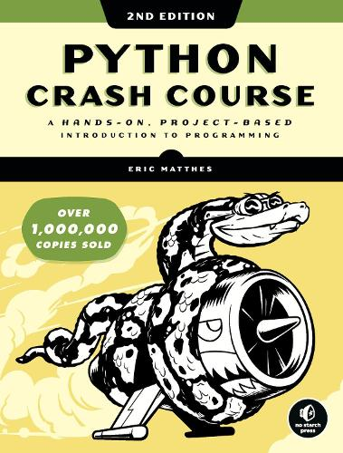 Python Crash Course (2nd Edition): A Hands-On, Project-Based Introduction to Programming (Paperback)