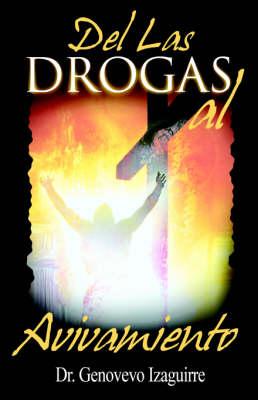 de Las Drogas Al Avivamiento (Paperback)