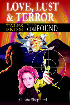 Love, Lust and Terror: Tales from the Compound (Paperback)