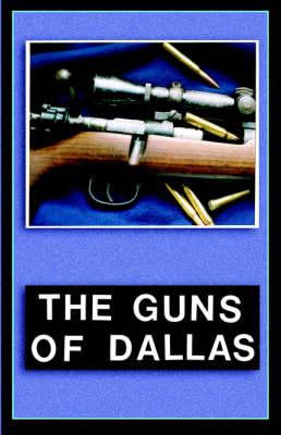 The Guns of Dallas (Paperback)