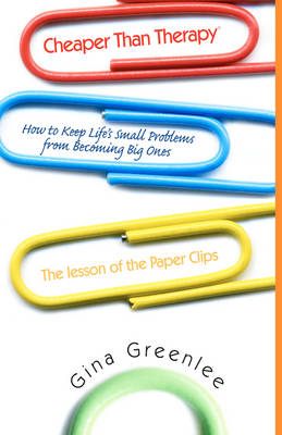 Cheaper Than Therapy: How to Keep Life's Small Problems from Becoming Big Ones (Hardback)