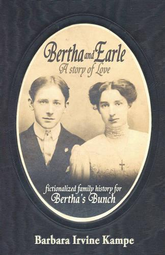 Bertha and Earle, a Story of Love (Paperback)