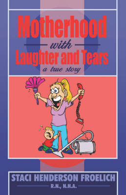 Motherhood with Laughter and Tears (Paperback)